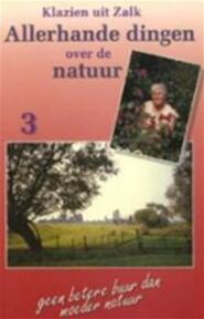 Allerhande dingen ov. natuur / 3 - Klazien Uit Zalk (ISBN 9789024273911)