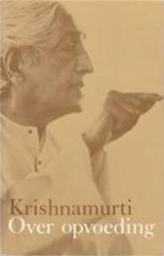Over opvoeding - J. Krishnamurti, Henri W. Methorst (ISBN 9789020254167)