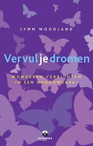 Vervul je dromen - Lynn Woodland (ISBN 9789401301169)
