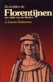 Zo leefden de Florentijnen - J. Lucas Dubreton (ISBN 9789060451359)