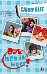 Dat heb ik weer! - Carry Slee (ISBN 9789049925901)