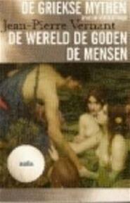 De wereld de goden de mensen - J.-P. Vernant (ISBN 9789027480828)
