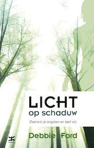 Licht op schaduw - Debbie Ford (ISBN 9789021548463)