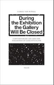 During the Exhibition the Gallery Will Be Closed - Camiel van Winkel, Camiel van Winkel (ISBN 9789078088561)