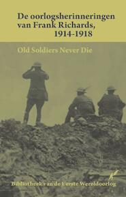 De oorlogsherinneringen van Frank Richards 1914-1918 - Frank Richards (ISBN 9789089601209)