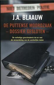 De Puttense moordzaak - dossier gesloten - - J.A. Blaauw, Jan Blaauw (ISBN 9789026132872)
