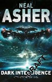 Dark Intelligence - Neal Asher (ISBN 9780330524551)