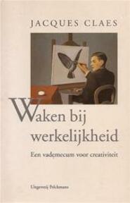 Waken bij werkelijkheid - Jacques. Claes (ISBN 9789028920514)