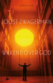 Wakend over God - Joost Zwagerman (ISBN 9789048829668)