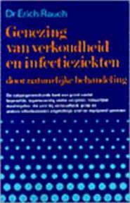 Genezing van verkoudheid en infectieziekten door natuurlijke behandeling - Erich Rauch, Thérèse Claey, H. Stiekema (ISBN 9789060302224)