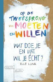 Op de tweesprong van moeten en willen - Elle Luna (ISBN 9789400507593)