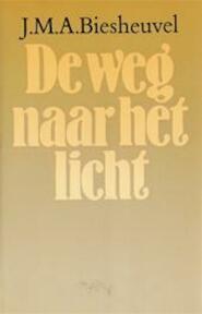 De weg naar het licht en andere verhalen - J.M.A. Biesheuvel (ISBN 9789029016681)
