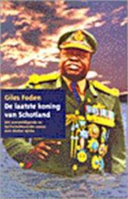 De laatste koning van Schotland - Giles Foden, Peter Abelsen (ISBN 9789035119208)