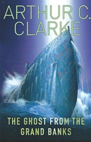 The ghost from the Grand Banks - Arthur c. Clarke (ISBN 9781407248523)