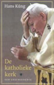 De katholieke kerk - H. Kung (ISBN 9789023414667)