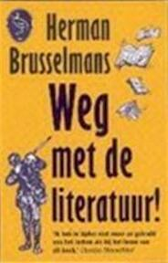 Weg met de literatuur! - Herman Brusselmans (ISBN 9789057134760)