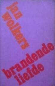 Brandende liefde - Jan Wolkers (ISBN 9789023416494)