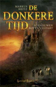 Donkere Tijd / 1 Schaduwen boven Ulldart - M. Heitz (ISBN 9789024536092)