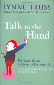 Talk to the hand - Lynne Truss (ISBN 9781861979339)