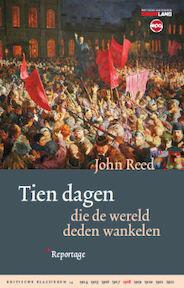 Tien dagen die de wereld deden wankelen - John Reed (ISBN 9789462671034)