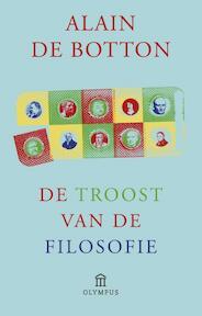 De troost van de filosofie - Alain de Botton (ISBN 9789046750780)