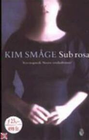 Sub rosa - Kim Småge (ISBN 9789041404732)