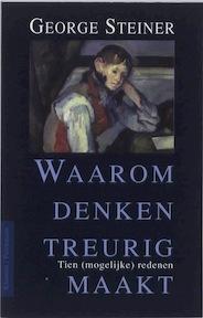 Waarom denken treurig maakt - George Steiner (ISBN 9789028955646)