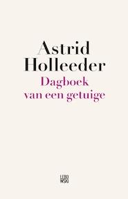 Dagboek van een getuige - Astrid Holleeder (ISBN 9789048843527)