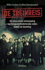 De treinreis - Willy Lindwer, Aline Pennewaard (ISBN 9789046823255)