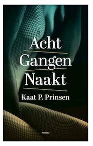Acht gangen naakt - Kaat P. Prinsen (ISBN 9789022328613)