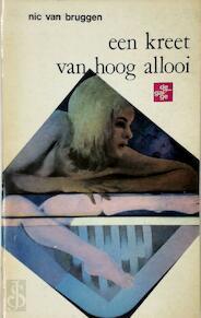 Een kreet van hoog allooi - Nic van Bruggen, Pol [Omslagill.] Mara