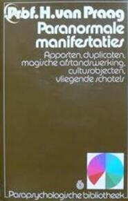 Paranormale manifestaties - H. van Praag (ISBN 9010024679)