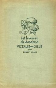 Het leven en de dood van Victalis van Gille - Ernest Claes