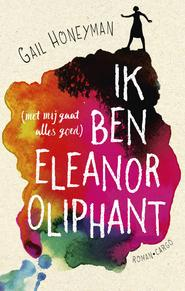 Eleanor Oliphant - Gail Honeyman (ISBN 9789023468257)