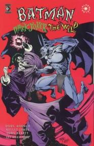 Batman: Dark Joker - The Wild - Doug Moench, Kelly Jones, John Beatty, Les Dorscheid (ISBN 1563891409)