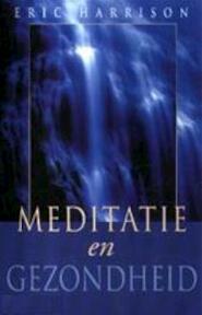 Meditatie en gezondheid - Eric Harrison, Kees van Weele (ISBN 9789038912189)