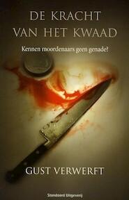 De kracht van het kwaad - Gust Verwerft (ISBN 9789002235900)