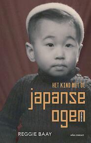 Het kind met de Japanse ogen - Reggie Baay (ISBN 9789025453374)
