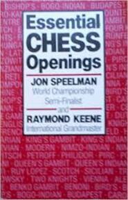 Essential Chess Openings - Jon Speelman, Raymond Keene, Raymond D. Keene (ISBN 9780713464009)
