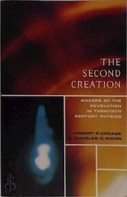 The second creation - Robert Crease, Charles Mann (ISBN 9780704380387)