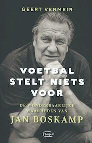 Voetbal stelt niets voor - Vermeir Geert (ISBN 9789022336090)