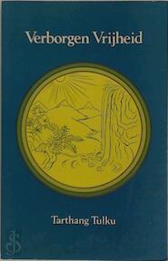 Verborgen vrijheid - Tarthang (tulku.), Robert Hartzema, Caroline Hartzema (ISBN 9789063500221)