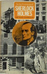 In the Footsteps of Sherlock Holmes - Michael Harrison