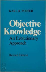 Objective knowledge - Karl Raimund Popper (ISBN 9780198750246)