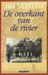 De overkant van de rivier - Jan Siebelink (ISBN 9789029028134)