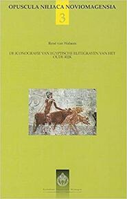 De iconografie van Egyptische elitegraven van het oude rijk - R. Van Walsem (ISBN 9789068317169)