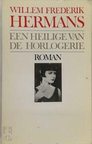 Een heilige van de horlogerie - Willem Frederik Hermans (ISBN 9789023461005)