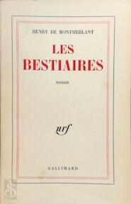 Les Bestiaires - Henry de Montherlant