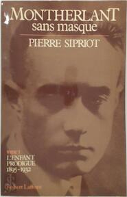 Montherlant sans masque - Pierre Sipriot (ISBN 9782221010266)