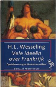 Vele ideeen over Frankrijk - H.L. Wesseling (ISBN 9789035113664)